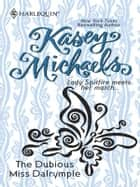 The Dubious Miss Dalrymple ebook by Kasey Michaels