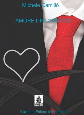 Amore Diplomatico ebook by Michele Camillò
