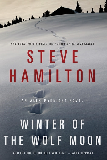 Winter of the Wolf Moon - An Alex McKnight Mystery ebook by Steve Hamilton