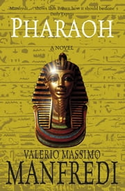 Pharaoh - A Novel ebook by Valerio Massimo Manfredi