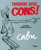 Toujours aussi cons ! ebook by CABU, RISS