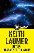 Retief: Emissary to the Stars ebook by Keith Laumer