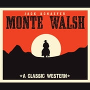 Monte Walsh audiobook by Jack Warner Schaefer