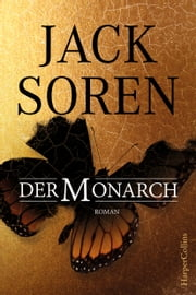 Der Monarch - Thriller ebook by Jack Soren