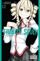 Trinity Seven, Vol. 12 - The Seven Magicians ebook by Kenji Saito, Akinari Nao