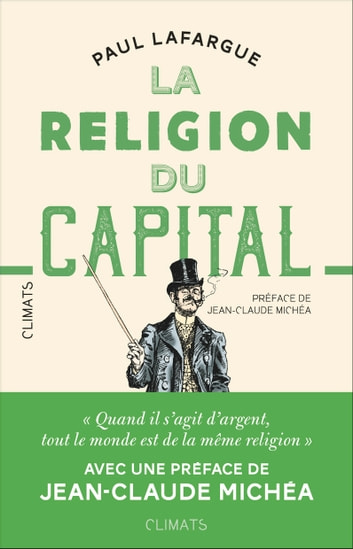 La religion du capital eBook by Paul Lafargue,Jean-Claude Michéa