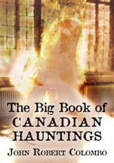The Big Book of Canadian Hauntings ebook by John Robert Colombo