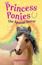 Princess Ponies 3: The Special Secret ebook by Ms. Chloe Ryder