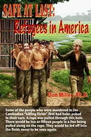 Safe at Last: Refugees in America ebook by Don Miller