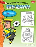 Silly Sports - Learn to draw more than 20 amazingly awesome athletes ebook by Dave Garbot