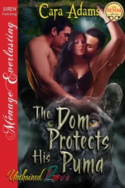 The Dom Protects His Puma ebook by Cara Adams