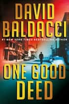One Good Deed 電子書 by David Baldacci