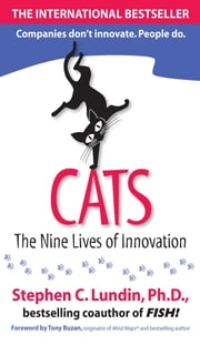 CATS: The Nine Lives of Innovation ebook by Stephen C. Lundin