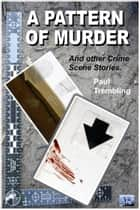 A Pattern of Murder ebook by Paul Trembling