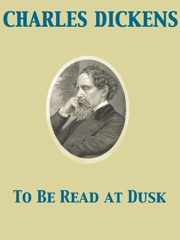 To Be Read at Dusk ebook by Charles Dickens