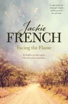 Facing the Flame ebook by Jackie French