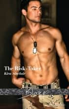 The Risk-Taker ebook by Kira Sinclair