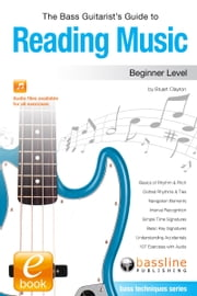 The Bass Guitarist's Guide to Reading Music: Beginner Level ebook by Stuart Clayton