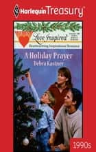 A Holiday Prayer eBook by Deb Kastner
