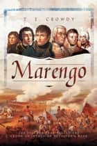 Marengo - The Victory That Placed the Crown of France on Napoleon's Head ebook by Terry Crowdy