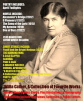 Willa Cather, A Great Collection of Favorite Works and More - Including Novels, Short Stories, Poetry, Plus Illustrations, Photographs, Interviews, Speeches, Public Letters, and BONUS Four Entire Audiobooks ebook by Willa Cather