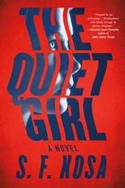 The Quiet Girl ebook by S. F. Kosa