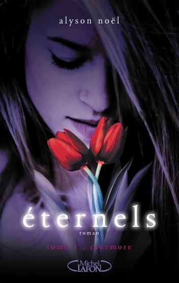 Eternels T01 Evermore ebook by Alyson Noel