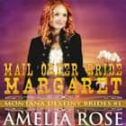 Mail Order Bride Margaret: Montana Destiny Brides, Book 1 audiobook by Amelia Rose