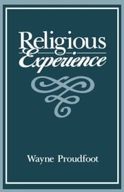 Religious Experience ebook by Proudfoot, Wayne