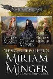 Dangerous Masquerade - The Complete Collection ebook by Miriam Minger