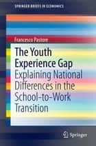 The Youth Experience Gap ebook by Francesco Pastore