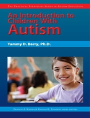 Introduction to Children With Autism ebook by Tammy Barry,Frances A. Karnes,Kristen R Stephens