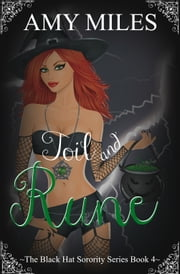 Toil and Rune (The Black Hat Sorority #4) ebook by Amy Miles