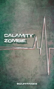 Calamity Zombie ebook by Bouffanges