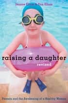 Raising a Daughter ebook by Jeanne Elium,Don Elium