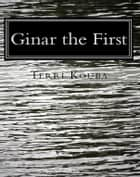 Ginar the First ebook by
