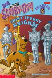 Scooby-Doo Reader #5: Shiny Spooky Knights (Level 2) ebook by Gail Herman,Duendes Del Sur
