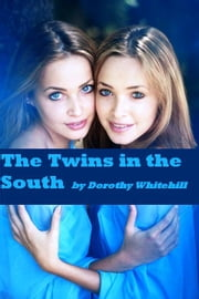 The Twins in the South (Illustrated) ebook by Dorothy Whitehill