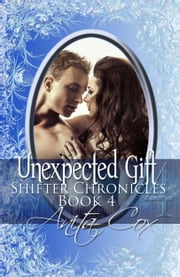 Unexpected Gift ebook by Anita Cox