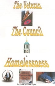 The Veteran, The Council & Homelessness ebook by Carole McEntee-Taylor