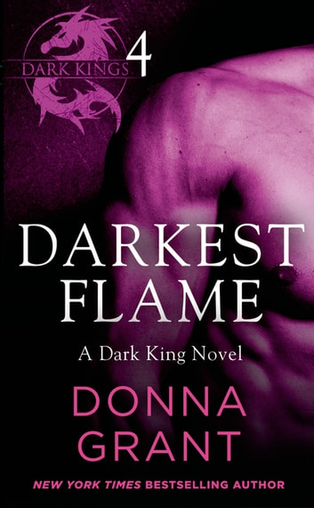 Darkest Flame: Part 4 - A Dark King Novel in Four Parts ebook by Donna Grant