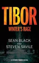 Tibor: Winter's Rage ebook by Sean Black