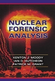 Nuclear Forensic Analysis ebook by Moody, Kenton J.