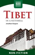 Tibet In a Nutshell ebook by Jonathan Gregson