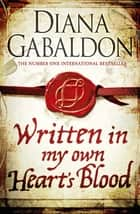 Written in My Own Heart's Blood ebook by Diana Gabaldon