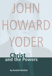 Christ and the Powers ebook by Hendrik Berkhof,John Howard Yoder