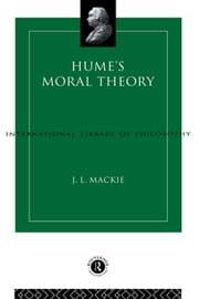 Hume's Moral Theory ebook by J.L. Mackie