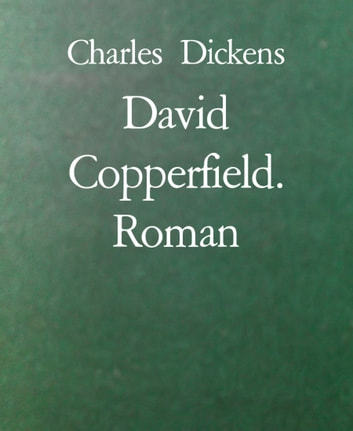 David Copperfield. Roman ebook by Charles Dickens