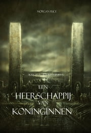 Een Heerschappij Van Koninginnen (Boek #13 In De Tovenaarsring) ebook by Morgan Rice