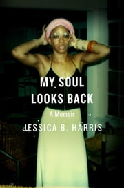 My Soul Looks Back ebook by Jessica B. Harris